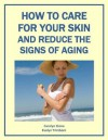 How to Care for Your Skin and Reduce the Signs of Aging (Health Matters) - Evelyn Trimborn, Carolyn Stone