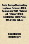 David Dunlap Observatory Logbook, February 1969- September 1969 (Volume 40, February 1969- September 1969, Plate Nos. 31807-32574) - David Dunlap Observatory