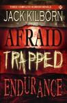 Jack Kilborn Trilogy - Three Horror Novels (Afraid, Trapped, Endurance) - Jack Kilborn, J.A. Konrath