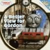 A Better View for Gordon and Other Thomas the Tank Engine Stories - Wilbert Awdry