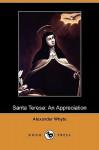 Santa Teresa: An Appreciation (Dodo Press) - Alexander Whyte