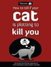 How to Tell If Your Cat Is Plotting to Kill You - Matthew Inman