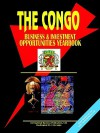 Congo Business and Investment Opportunities Yearbook - USA International Business Publications, USA International Business Publications