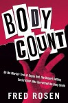 Body Count: On the Murder Trail of Bayou Red, the Record Setting Serial Killer Who Terrorized the Deep South - Fred Rosen