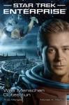 Star Trek - Enterprise 2: Was Menschen Gutes tun (German Edition) - Andy Mangels, Michael A. Martin, Bernd Perplies