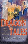 Dragontales: Short Stories of Flame, Tooth, and Scale - Holly Stacey, Linda Gunn, Justin Carroll