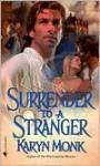Surrender to a Stranger - Karyn Monk