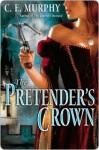 The Pretender's Crown (Inheritors' Cycle, #2) - C.E. Murphy