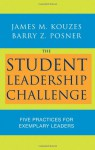 The Student Leadership Challenge: Five Practices for Exemplary Leaders - James M. Kouzes, Barry Z. Posner