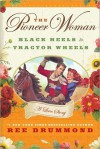 The Pioneer Woman: Black Heels to Tractor Wheels - Ree Drummond