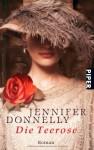 Die Teerose (Rosentrilogie, #1) - Angelika Felenda, Jennifer Donnelly