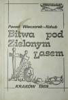 Bitwa pod Zielonym Lasem - Paweł Wieczorek