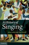 A History of Singing - John Potter, Neil Sorrell