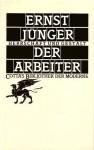 Der Arbeiter: Herrschaft und Gestalt - Ernst Jünger