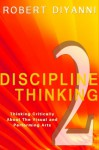 Discipline Thinking 2: Thinking Critically About the Visual and Performing Arts - Robert DiYanni