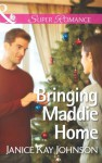 Bringing Maddie Home (Mills & Boon Superromance) (The Mysteries of Angel Butte - Book 1) - Janice Kay Johnson