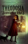 Theodosia and the Serpents of Chaos - R.L. LaFevers, Yoko Tanaka