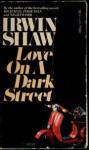 Love on a Dark Street - Irwin Shaw