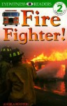 DK Readers: Fire Fighter! (Level 2: Beginning to Read Alone) - Angela Royston