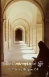 The Contemplative Life - Op Fr Thomas Philippe, Henri J.M. Nouwen, Jean Vanier, Edward D. O'Connor C.S.C., Carmine Buonaiuto