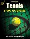 Tennis: Steps to Success, 4E (Steps to Success Activity Series) - Jim Brown, Camille Soulier