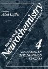 Handbook of Neurochemistry: Volume 4 Enzymes in the Nervous System - Abel Lajtha, Lajtha