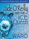 Jade O'Reilly and the Ice Queen - Tamara Ward, Allison O'Neill