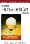 To Improve Health and Health Care, Volume XII: The Robert Wood Johnson Foundation Anthology - Stephen L. Isaacs, David C. Colby