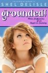 Grounded! - Shel Delisle