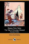 The Tale of Grumpy Weasel - Arthur Scott Bailey, Harry L. Smith