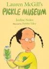 Lauren McGill's Pickle Museum - Jerdine Nolen, Jerdine Nolen, Debbie Tilley
