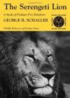 The Serengeti Lion: A Study of Predator-Prey Relations (Wildlife Behavior and Ecology series) - George B. Schaller
