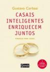 Casais inteligentes enriquecem juntos: Finanças para casais - Gustavo Cerbasi