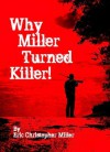Why Miller Turned Killer - Eric Miller