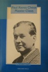 Paul Keres Chess Master Class - Iakov Neishtadt