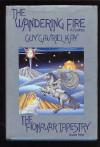 The Wandering Fire - The Fionavar Tapestry Book Two - Guy Gavriel Kay