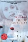 Desde Mi Cielo - Alice Sebold, Aurora Echevarria