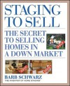 Staging to Sell: The Secret to Selling Homes in a Down Market - Barb Schwarz