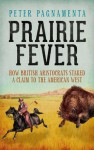 Prairie Fever - Peter Pagnamenta