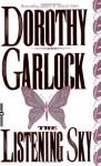 The Listening Sky - Dorothy Garlock