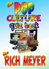 The Pop Culture Quiz Book - Rich Meyer