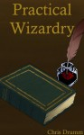 Practical Wizardry - Chris Drumm
