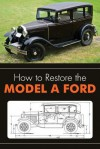 How to Restore the Model a Ford - Leslie R Henry, Clymer Publications
