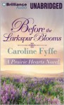 Before the Larkspur Blooms - Caroline Fyffe