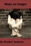 Alone No Longer: a short story - Heather Justesen