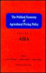 The Political Economy of Agricultural Pricing Policy: Asia - Anne O. Krueger, Maurice Schiff, Alberto Valdes