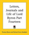 Letters, Journals and Life of Lord Byron Part Fourteen - George Gordon Byron, Richard Henry Stoddard, Thomas Moore