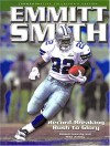 Emmitt Smith: Record-Breaking Rush to Glory - Roland Lazenby, Mike Ashley
