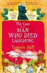 The Case of the Man Who Died Laughing: Vish Puri, Most Private Investigator - Tarquin Hall