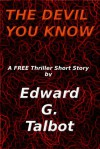The Devil You Know - Edward G. Talbot